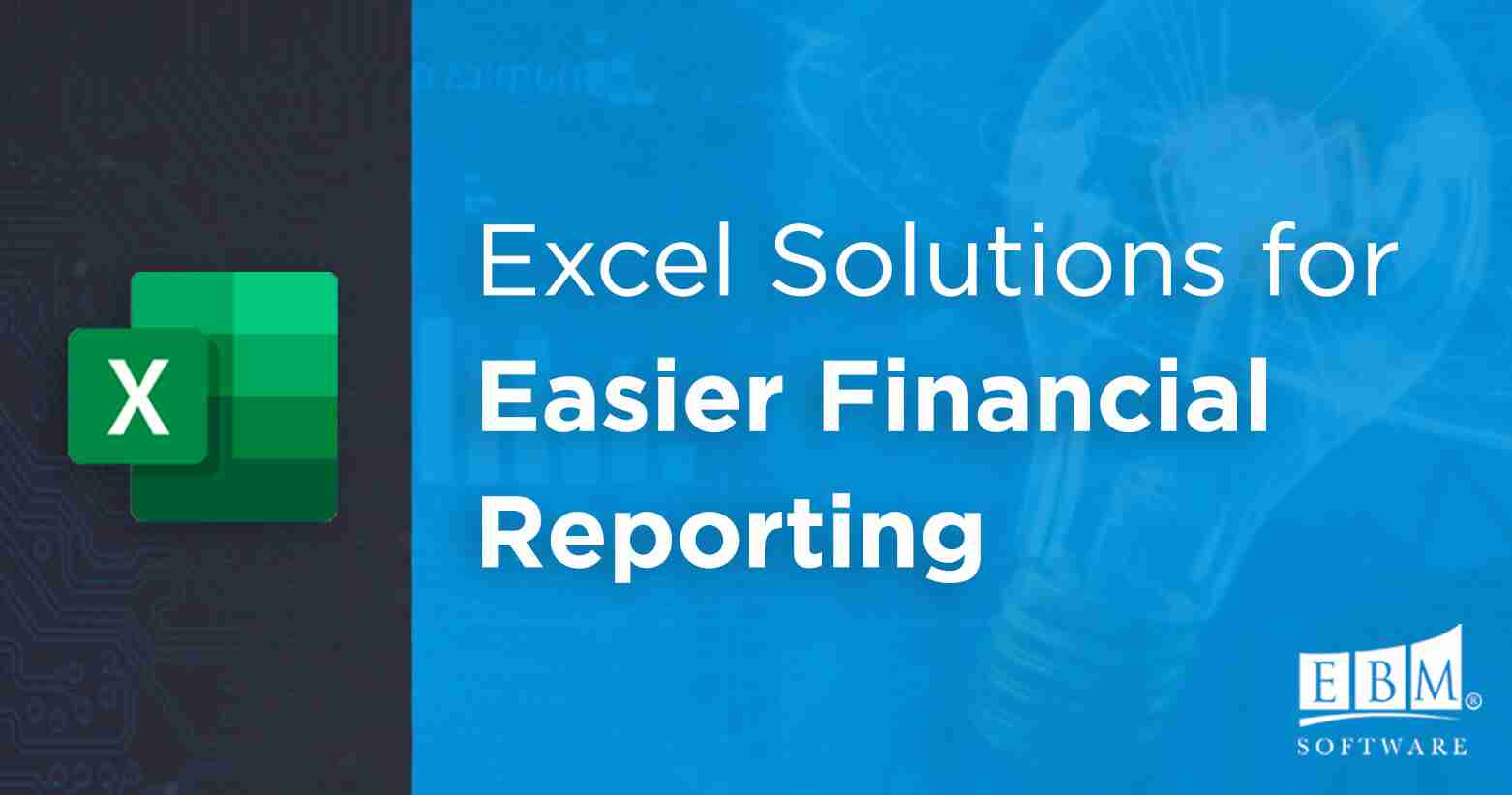 Excel Solutions for Easier Financial Reporting