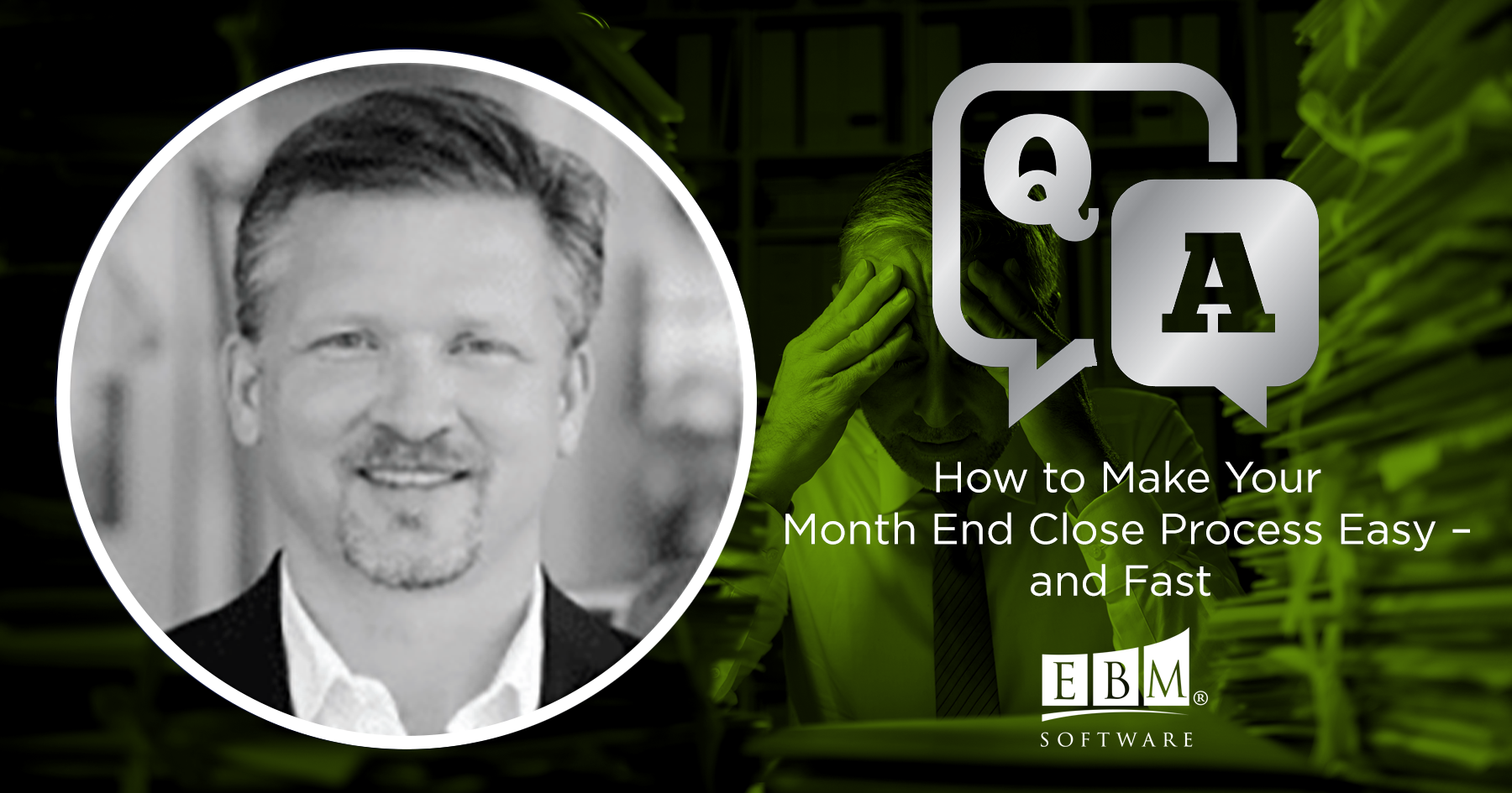 Making month end report close process easy and fast with Mike Skillingstad